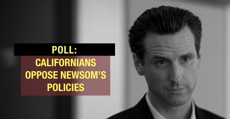 New Poll Reveals California Voters Overwhelmingly Opposed to Gov. Gavin Newsom's Policies