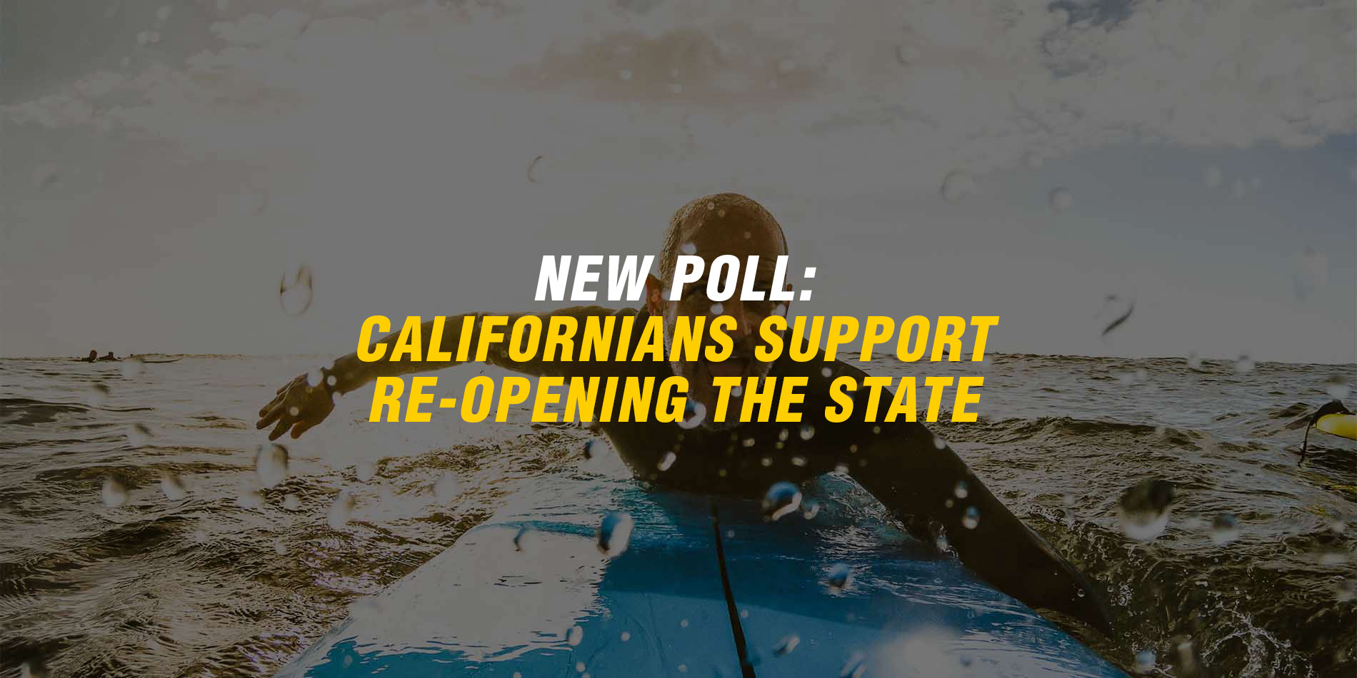 Poll Shows California Voters Support Reopening, Support the Right to Protest, and Oppose Covid-19 Payouts to Illegal Immigrants