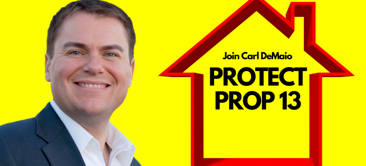 Carl DeMaio Launches Campaign to Protect Prop 13 and Stop Property Tax Hikes