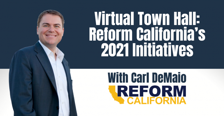 Watch: Town Hall with Carl DeMaio on Reform California's 2021 Strategic Initiatives